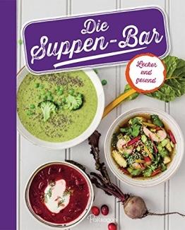 Die Suppen-Bar: mit 80 leckeren Rezepte - 1