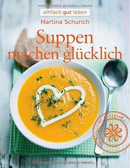 Suppen machen glücklich (einfach gut leben) - 1